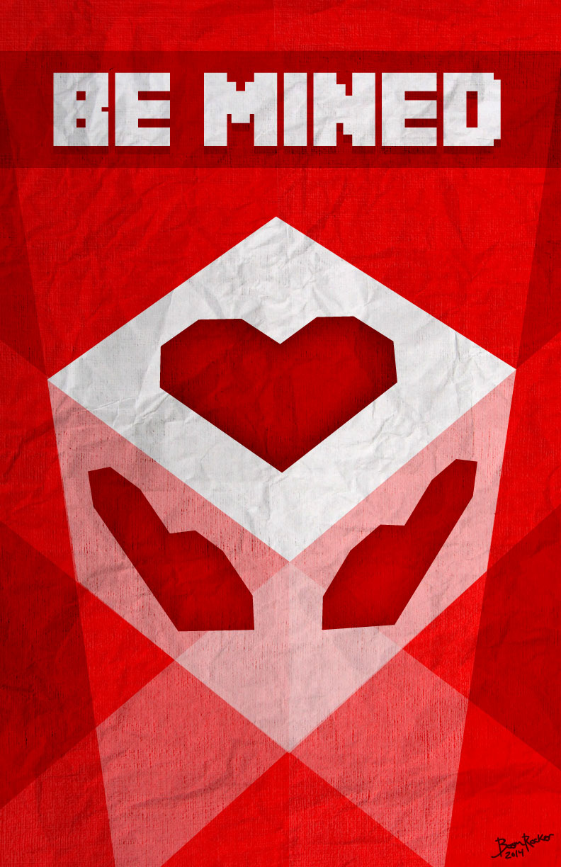 Be Mined Minecraft inspired poster for Valentine's Day 2014